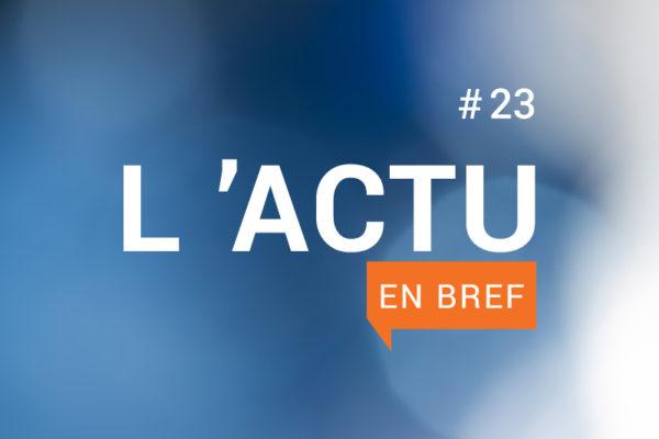 Actu en bref #23