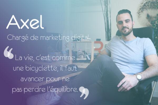 À la rencontre d'Axel, chargé de marketing digital
