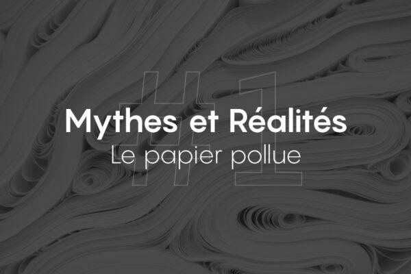 Mythes et Réalité : Le papier est un grand pollueur