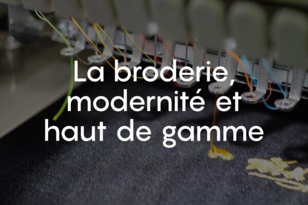 La broderie, modernité et haut de gamme réunis